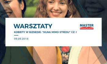"""Warsztat: """"Kobiety wbiznesie – Silna mimo stresu"""" cz.I"""